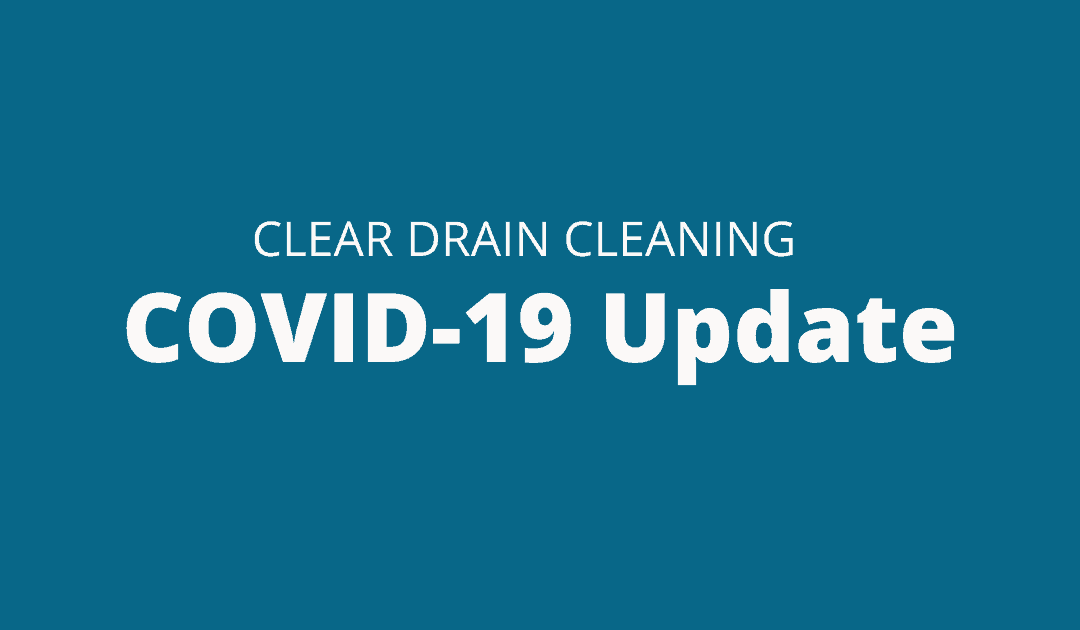 Clear Drain Cleaning COVID-19 Update